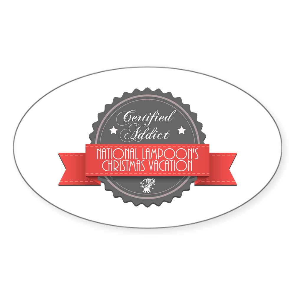 Certified Addict: National Lampoon's Christmas Vacation  Oval Sticker