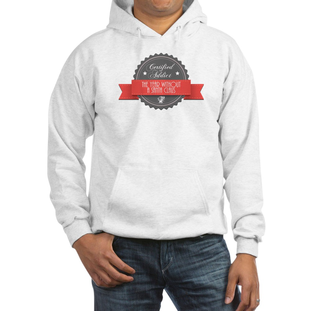 Certified Addict: The Year Without a Santa Claus  Hooded Sweatshirt