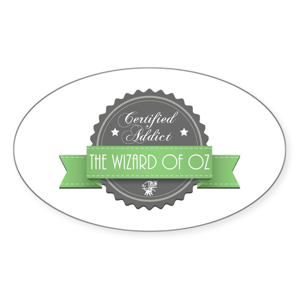 Certified Addict: The Wizard of Oz  Oval Sticker
