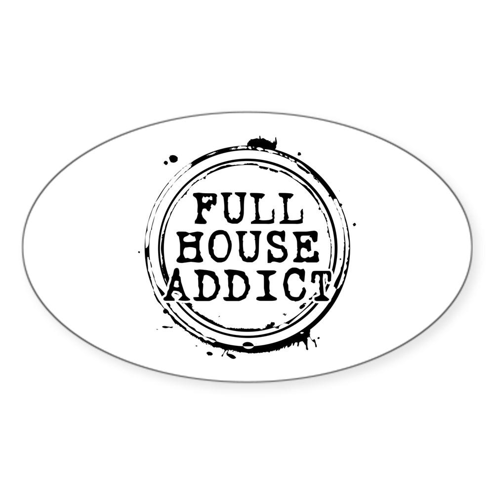 Full House Addict Oval Sticker
