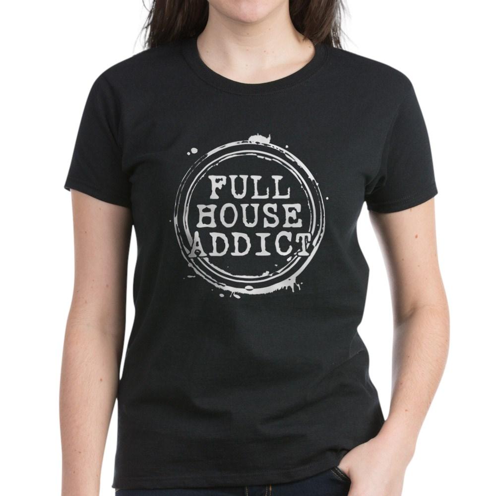 Full House Addict Women's Dark T-Shirt