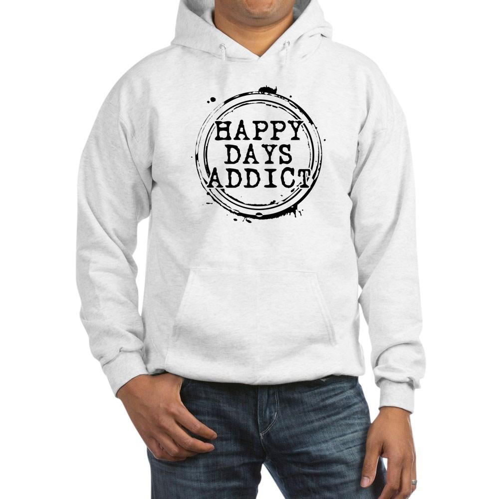 Happy Days Addict Hooded Sweatshirt