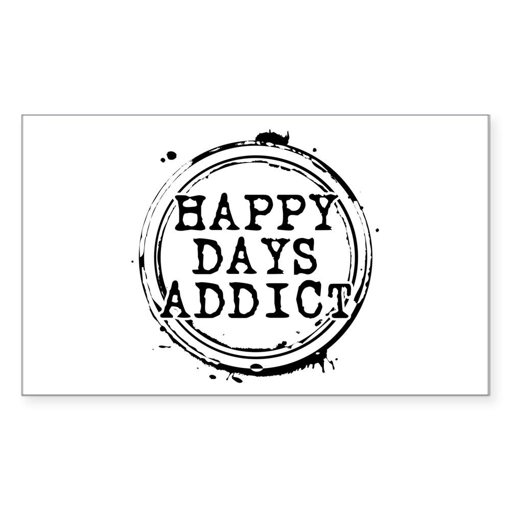 Happy Days Addict Rectangle Sticker