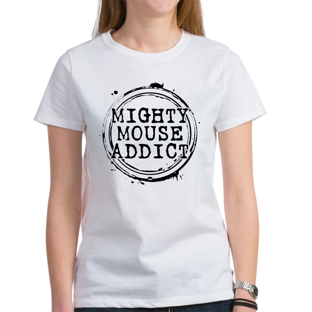 Mighty Mouse Addict Women's T-Shirt