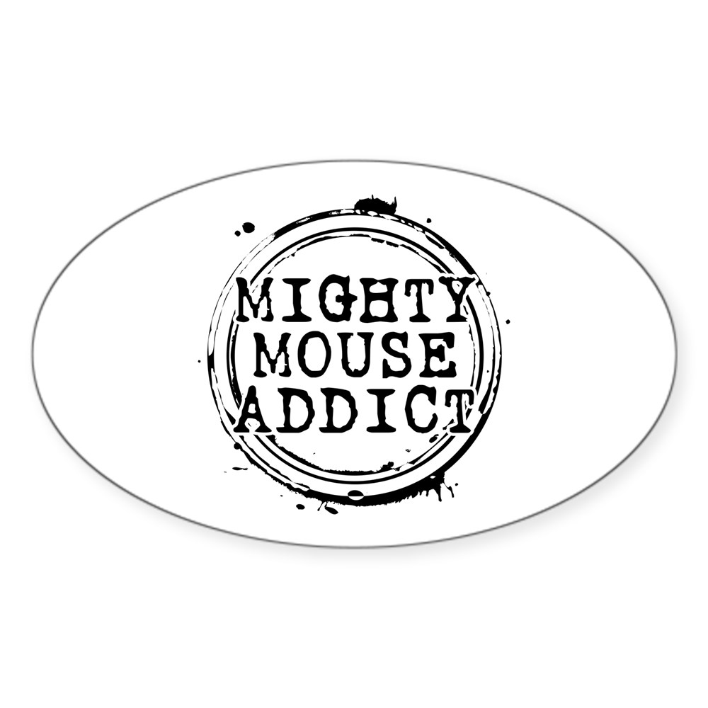 Mighty Mouse Addict Oval Sticker