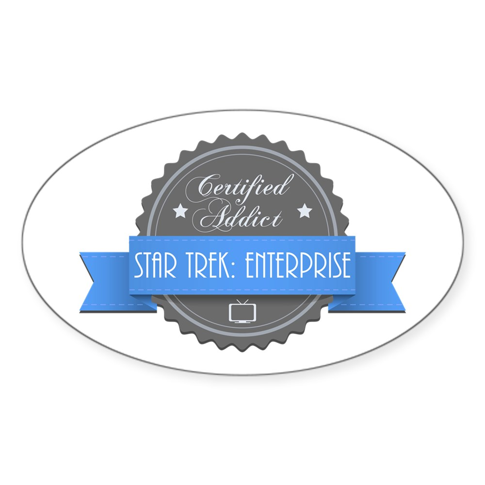 Certified Star Trek: Enterprise Addict Oval Sticker