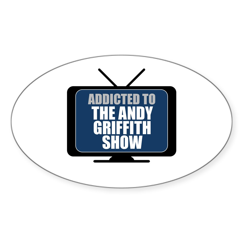 Addicted to the Andy Griffith Show Oval Sticker