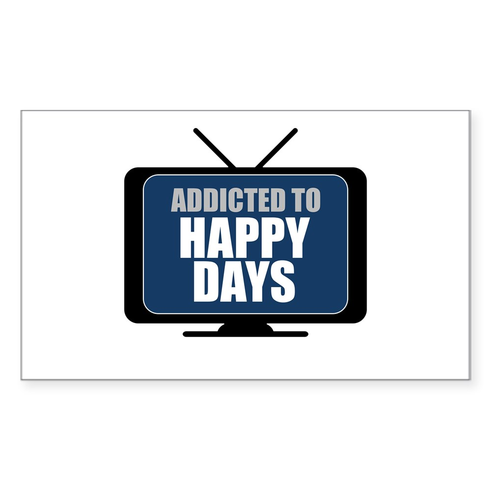 Addicted to Happy Days Rectangle Sticker