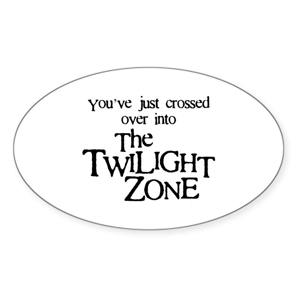 Into The Twilight Zone Oval Sticker