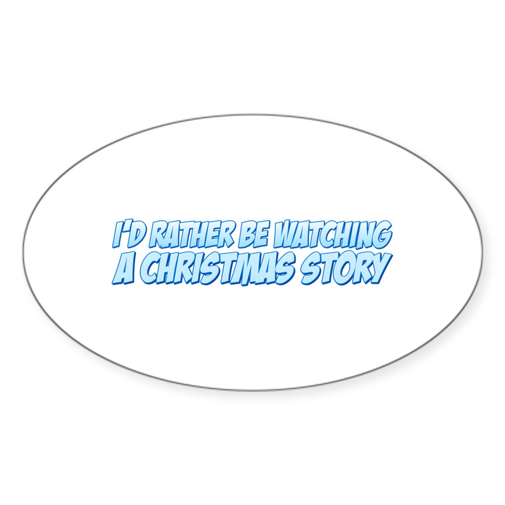 I'd Rather Be Watching A Christmas Story Oval Sticker