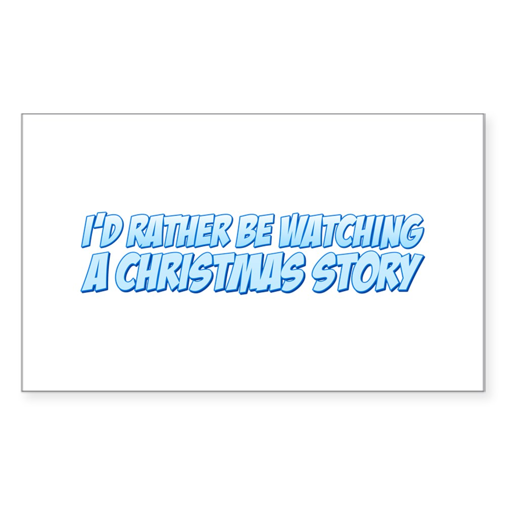 I'd Rather Be Watching A Christmas Story Rectangle Sticker