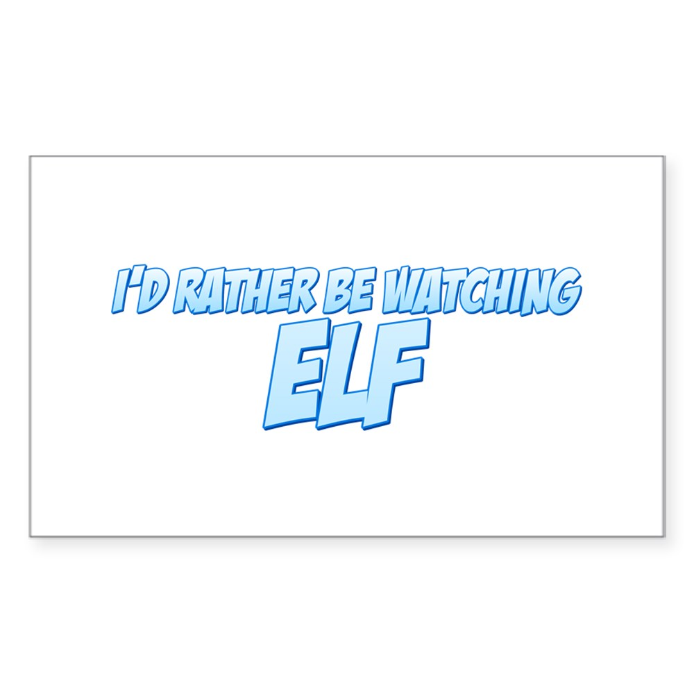 I'd Rather Be Watching Elf Rectangle Sticker