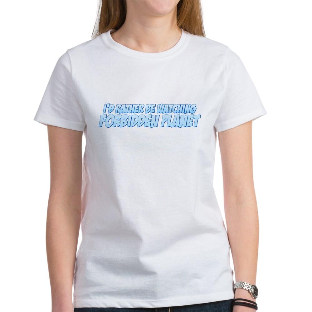 I'd Rather Be Watching Forbidden Planet Women's T-Shirt