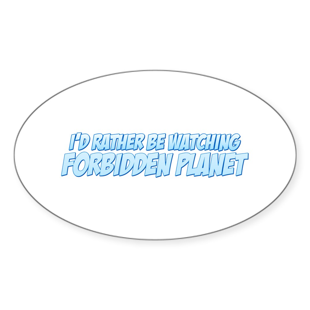 I'd Rather Be Watching Forbidden Planet Oval Sticker