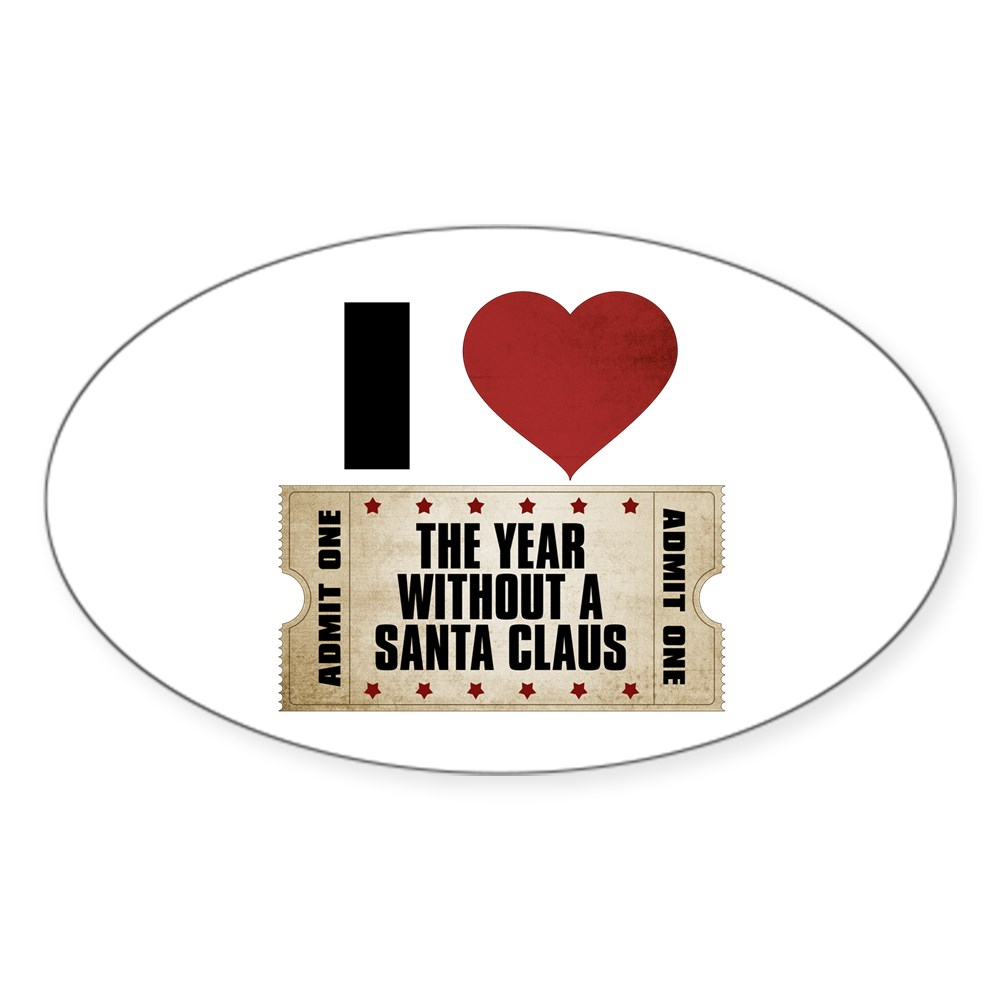 I Heart The Year Without a Santa Claus Ticket Oval Sticker