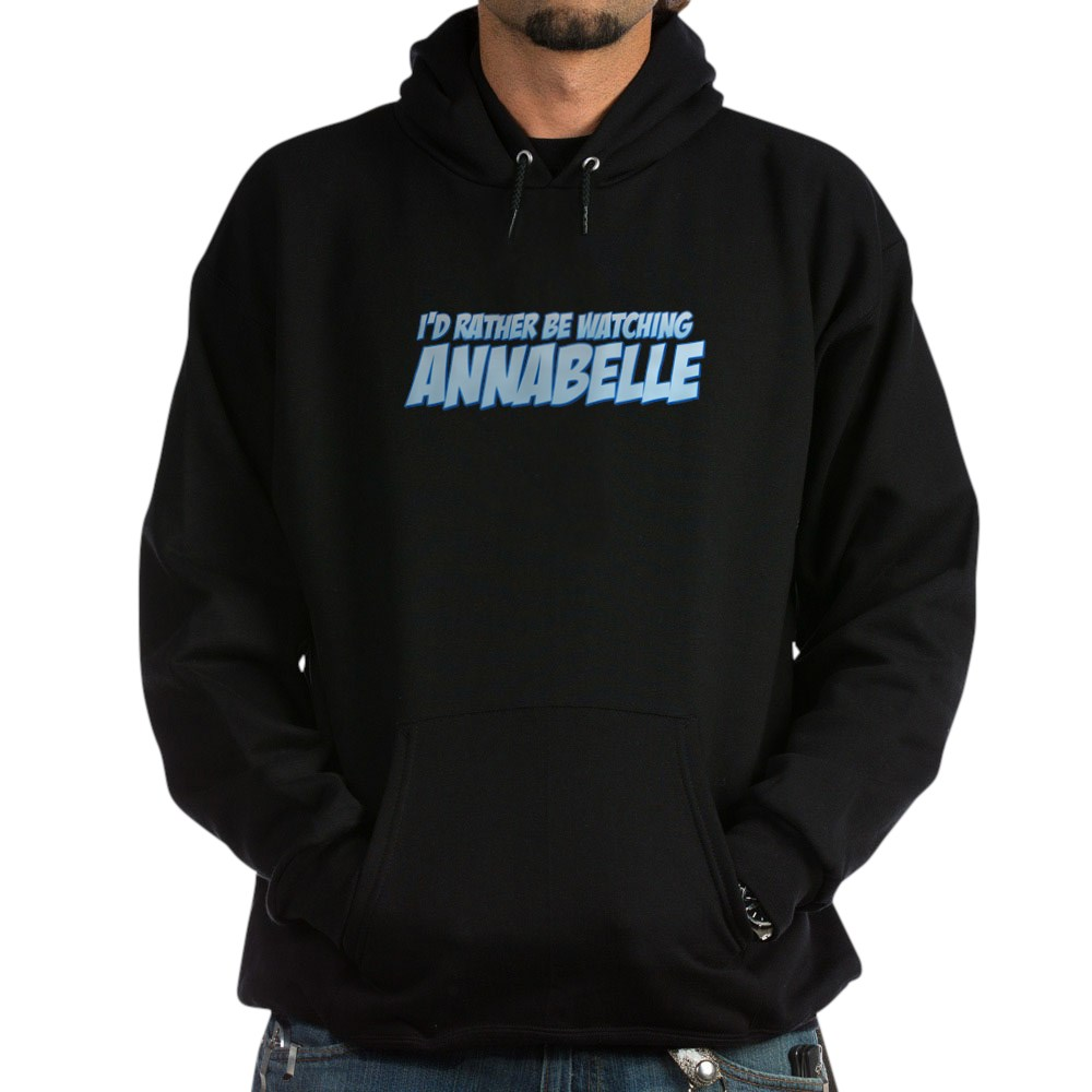 I'd Rather Be Watching Annabelle Dark Hoodie