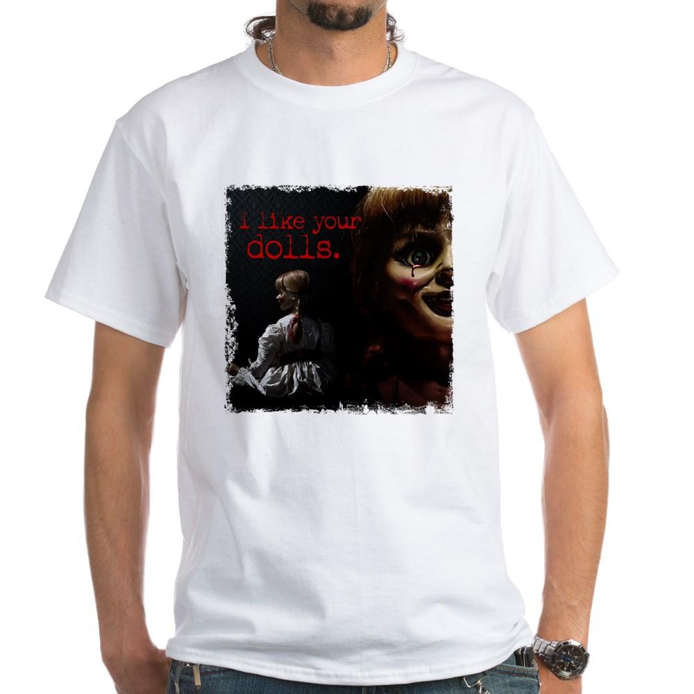 I Like Your Dolls White T-Shirt