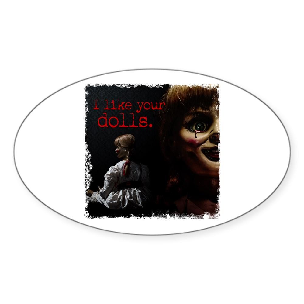 I Like Your Dolls Oval Sticker