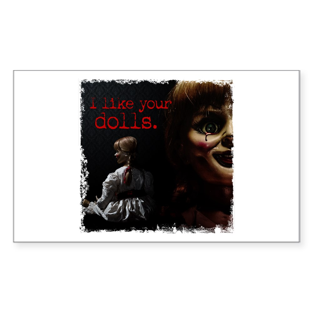 I Like Your Dolls Rectangle Sticker