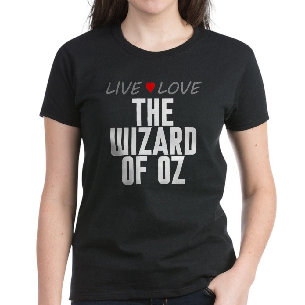 Live Love The Wizard of Oz Women's Dark T-Shirt