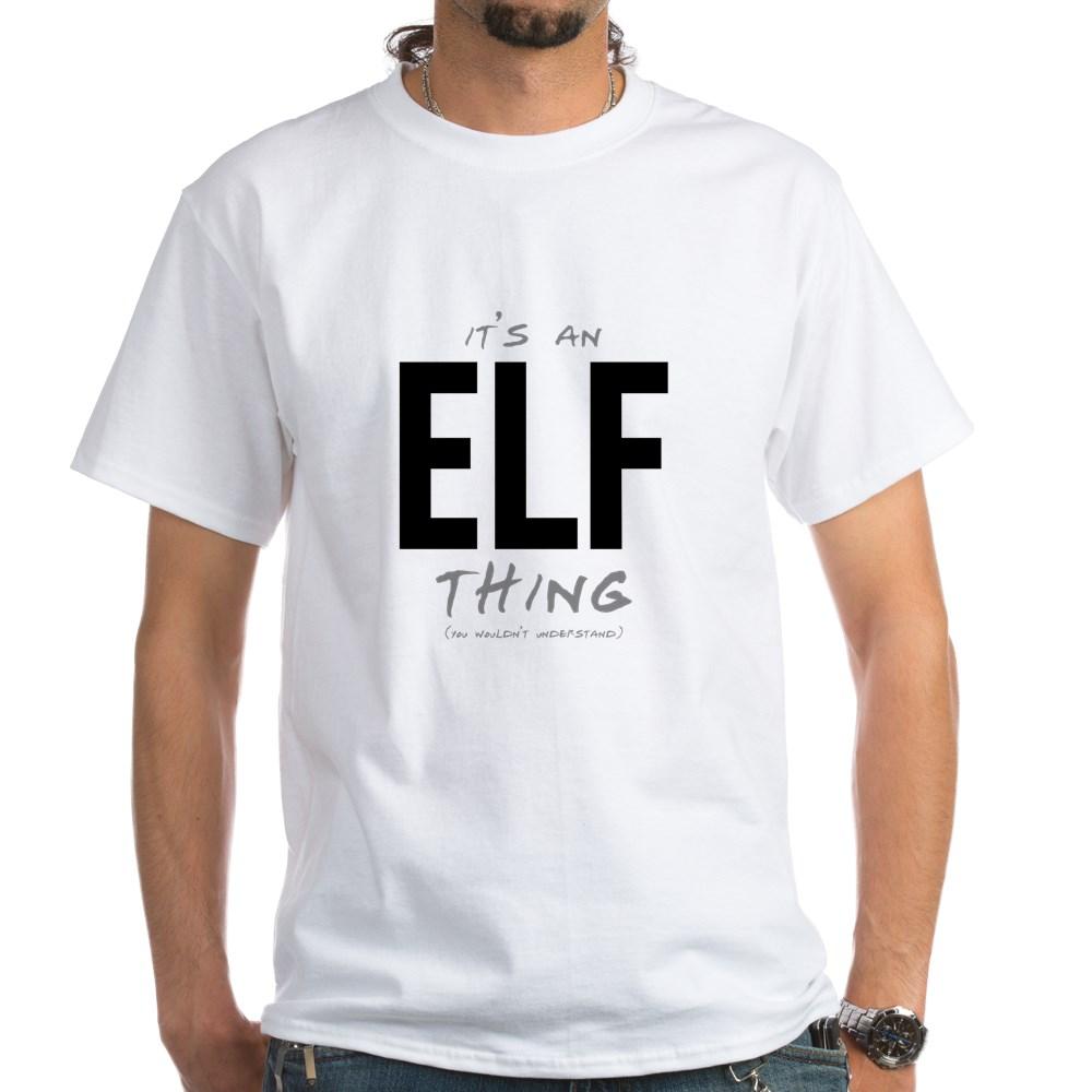 It's an Elf Thing White T-Shirt