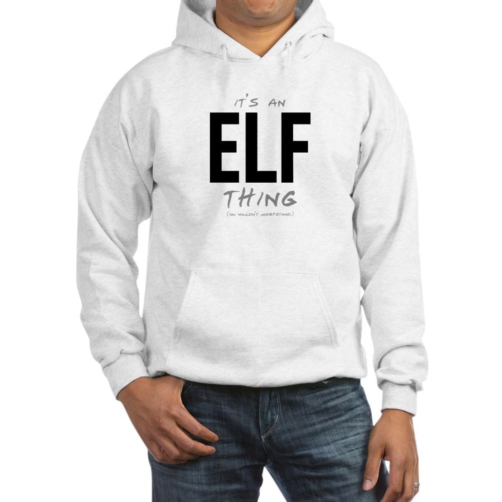 It's an Elf Thing Hooded Sweatshirt