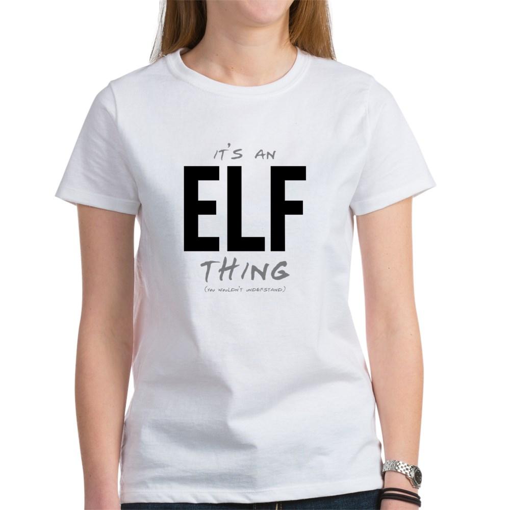 It's an Elf Thing Women's T-Shirt