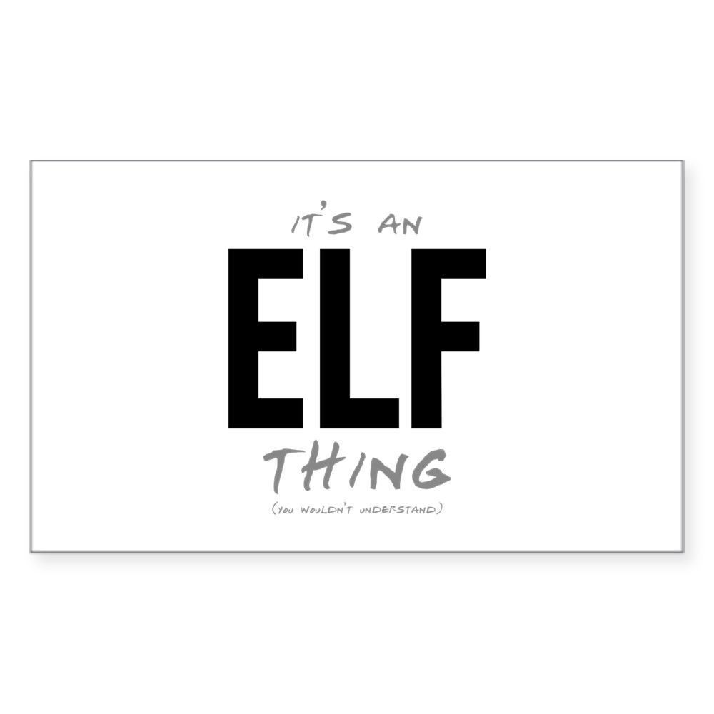 It's an Elf Thing Rectangle Sticker