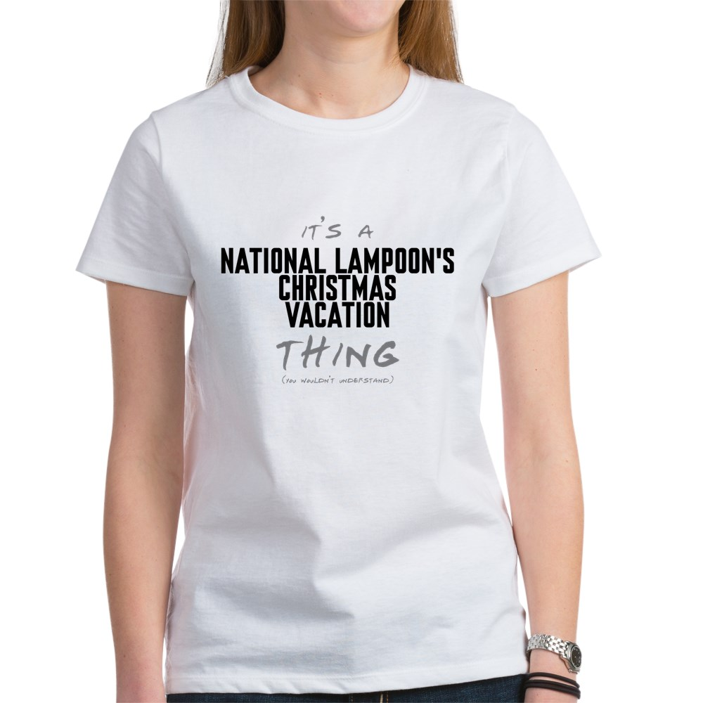 It's a National Lampoon's Christmas Vacation Thing Women's T-Shirt