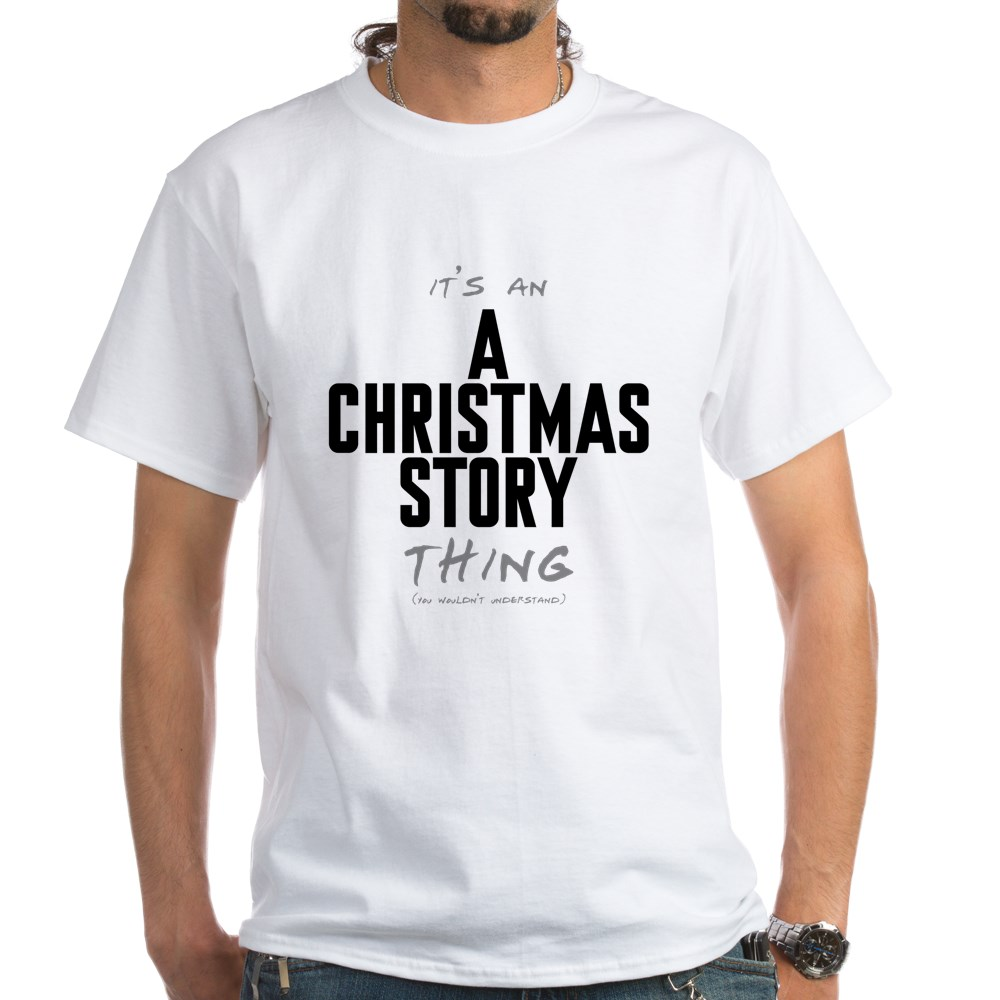 It's an A Christmas Story Thing White T-Shirt