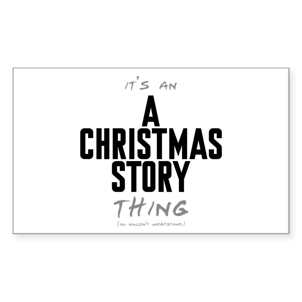It's an A Christmas Story Thing Rectangle Sticker