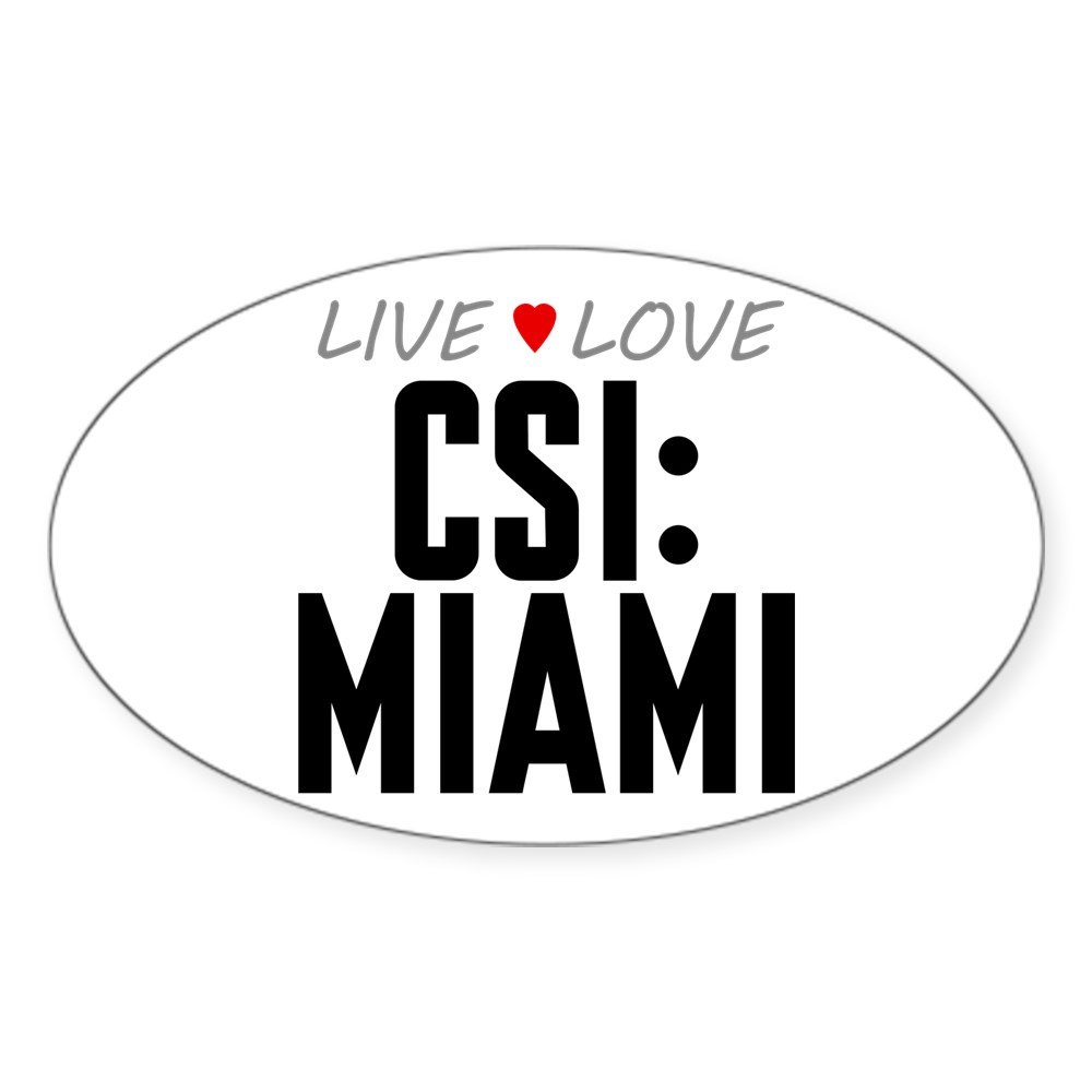 Live Love CSI: Miami Oval Sticker