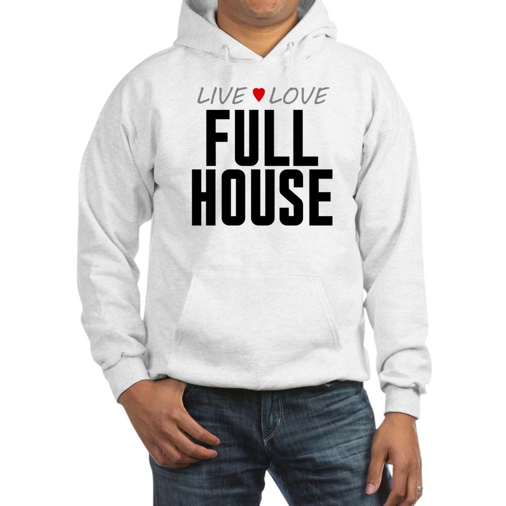 Live Love Full House Hooded Sweatshirt