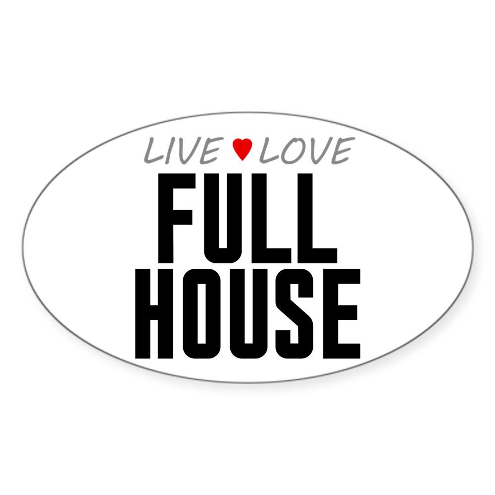 Live Love Full House Oval Sticker