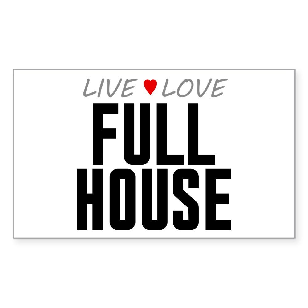 Live Love Full House Rectangle Sticker