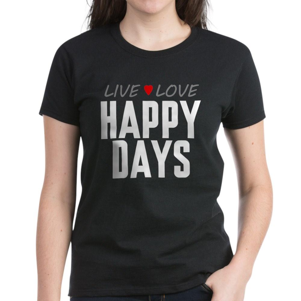 Live Love Happy Days Women's Dark T-Shirt