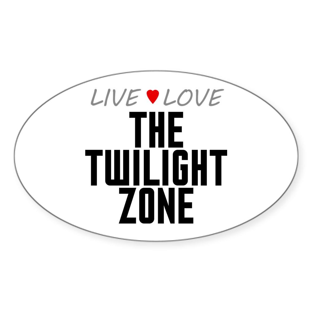 Live Love The Twilight Zone Oval Sticker