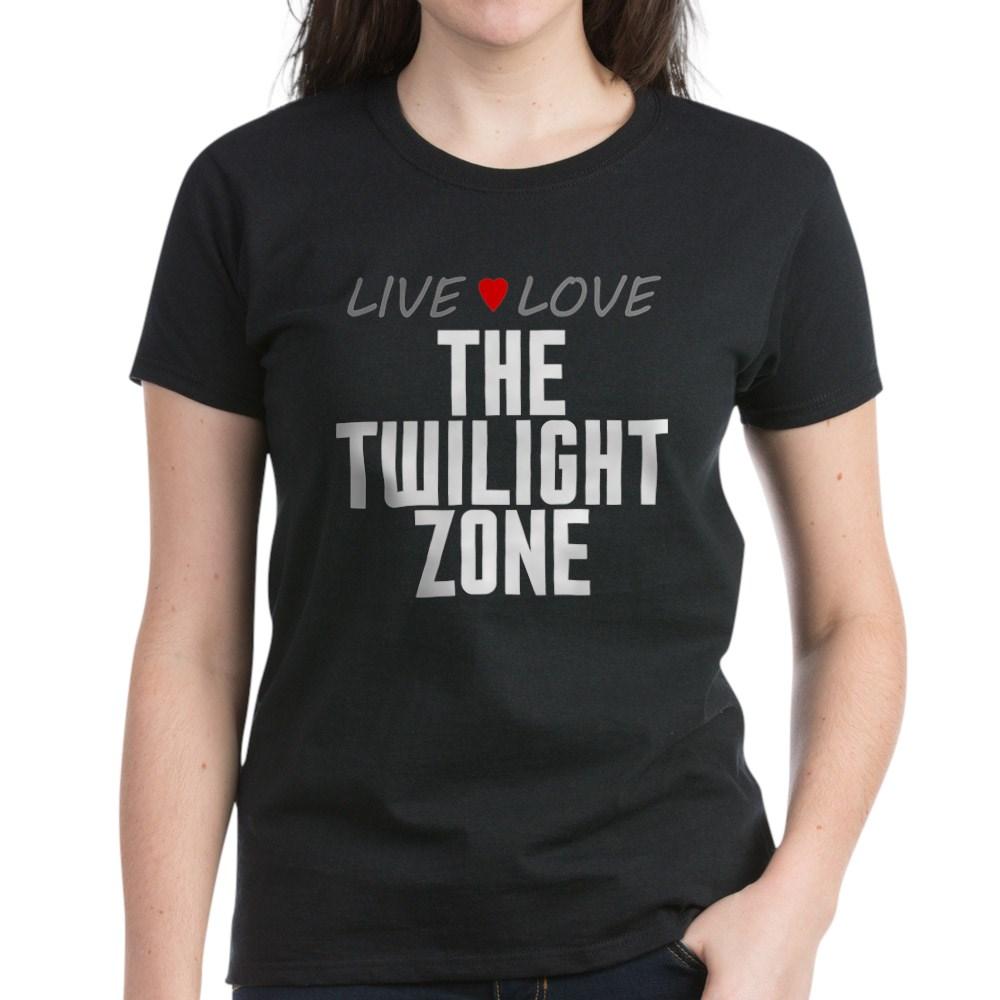 Live Love The Twilight Zone Women's Dark T-Shirt