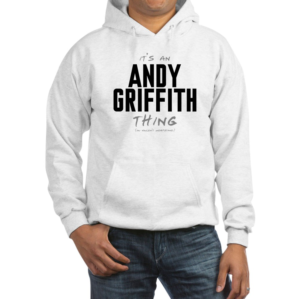 It's an Andy Griffith Thing Hooded Sweatshirt