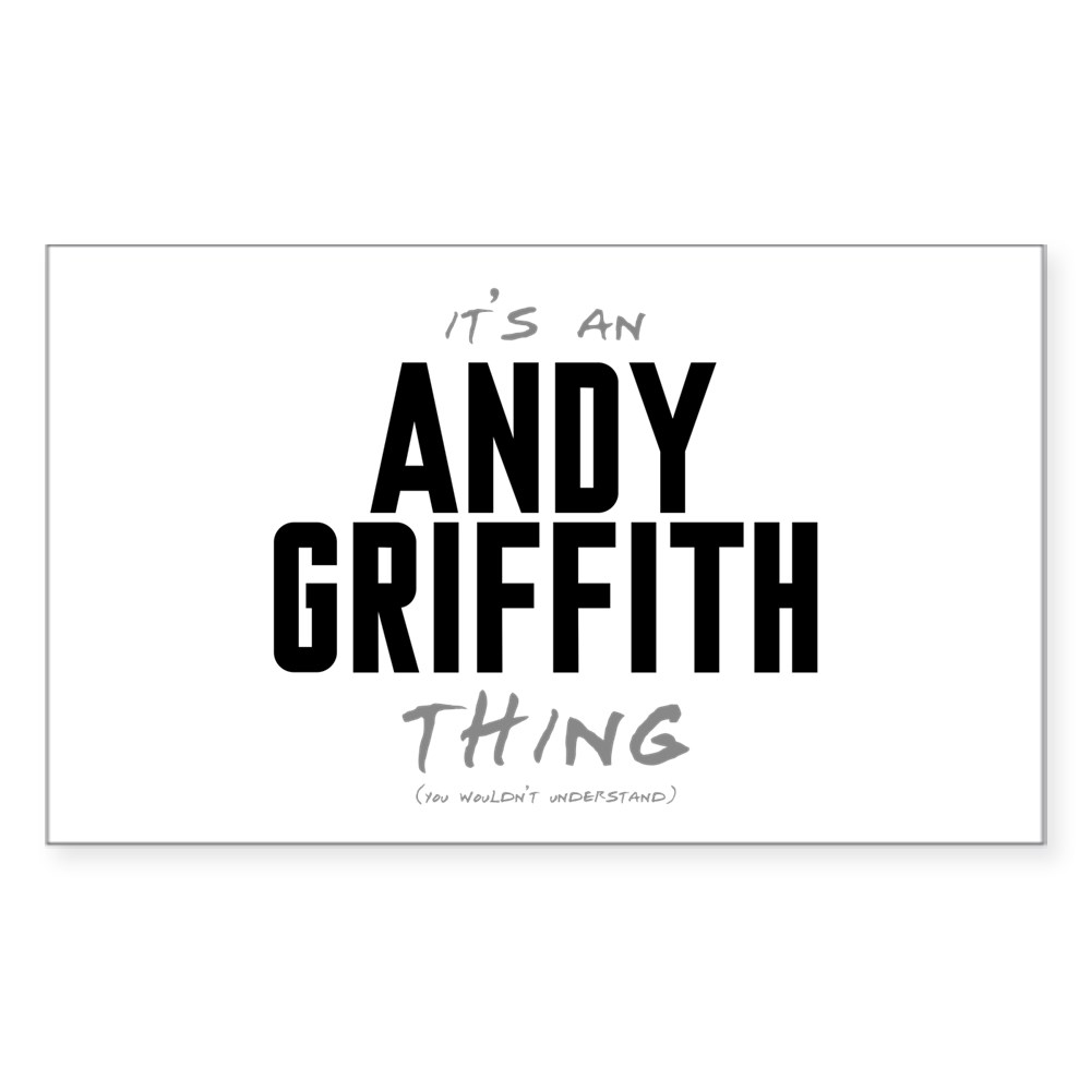 It's an Andy Griffith Thing Rectangle Sticker