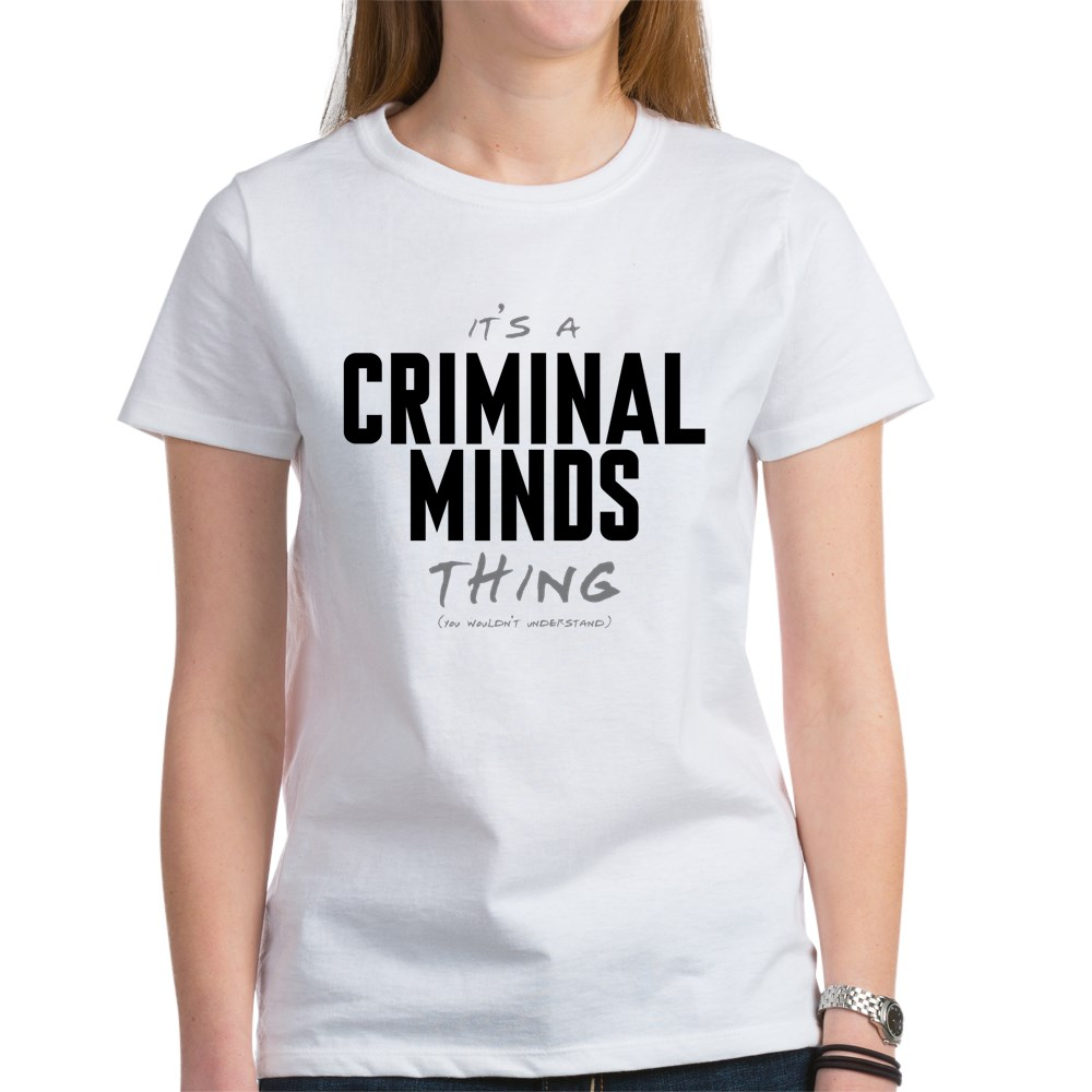 It's a Criminal Minds Thing Women's T-Shirt