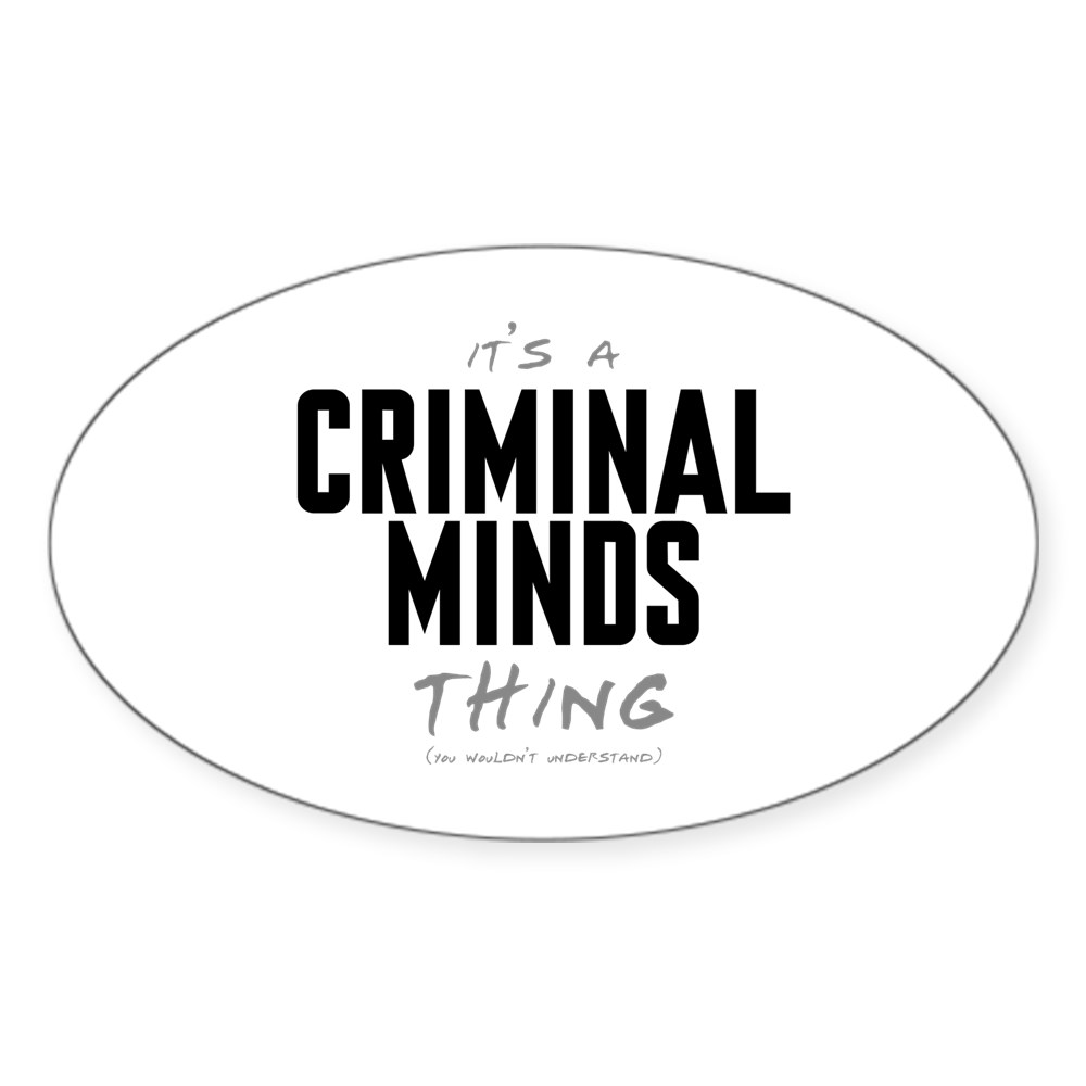 It's a Criminal Minds Thing Oval Sticker