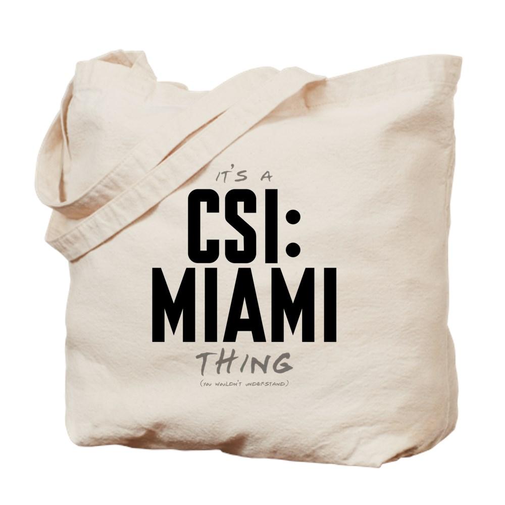 It's a CSI: Miami Thing Tote Bag