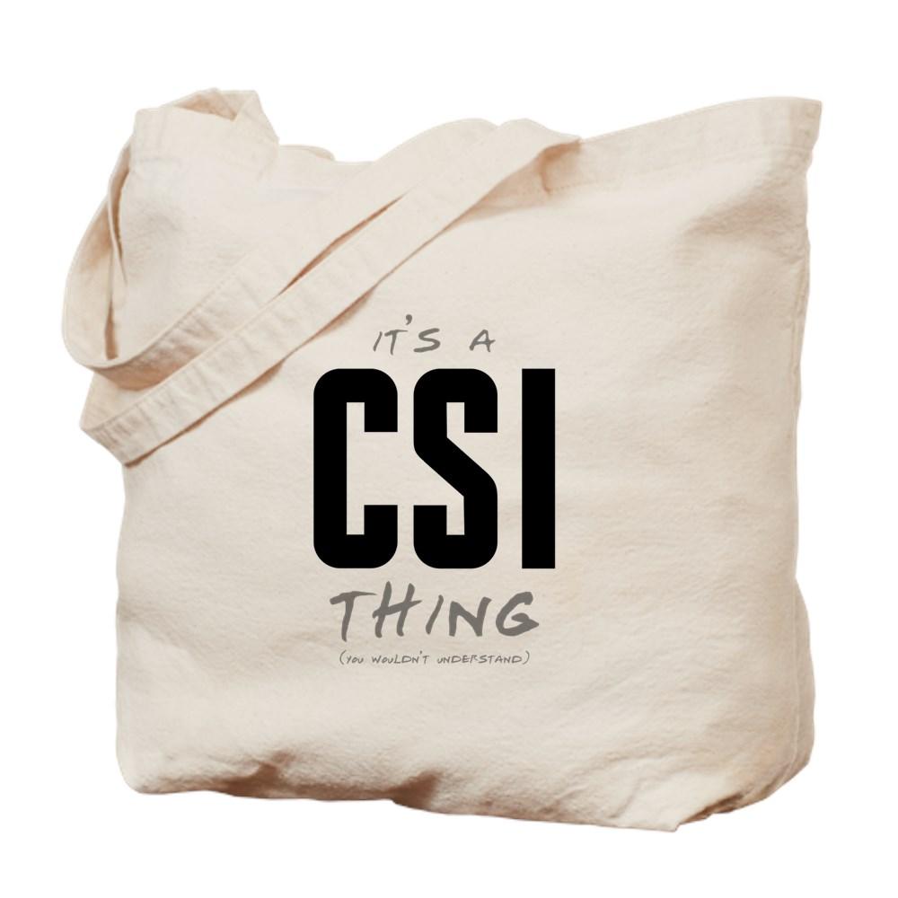 It's a CSI Thing Tote Bag