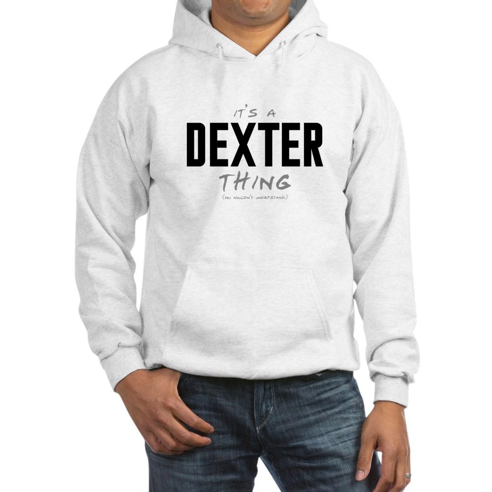 It's a Dexter Thing Hooded Sweatshirt