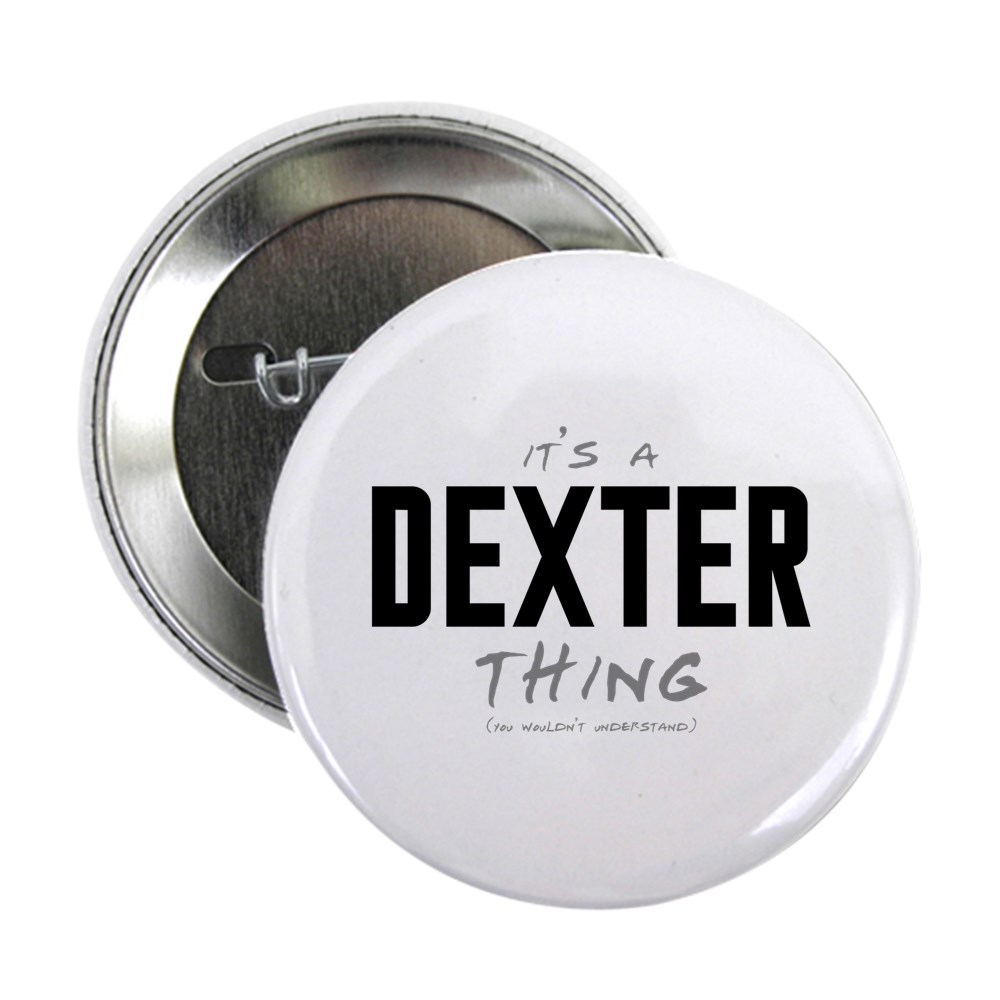 It's a Dexter Thing 2.25