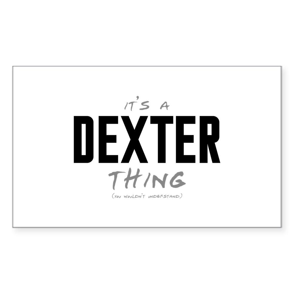 It's a Dexter Thing Rectangle Sticker