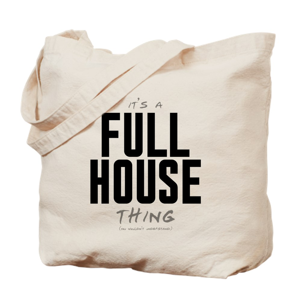 It's a Full House Thing Tote Bag