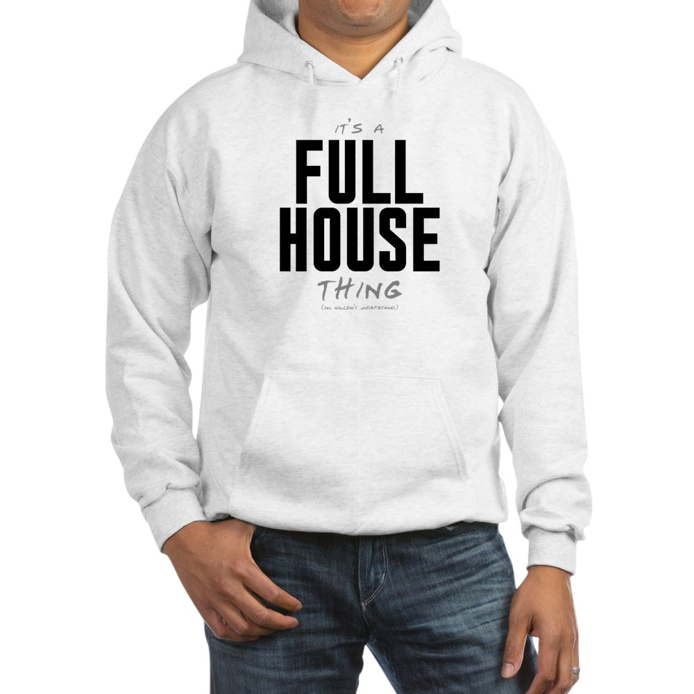 It's a Full House Thing Hooded Sweatshirt