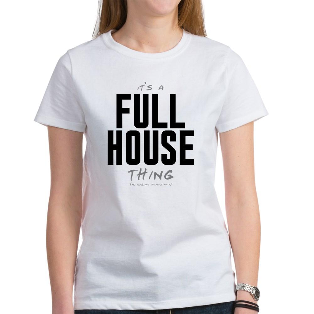 It's a Full House Thing Women's T-Shirt